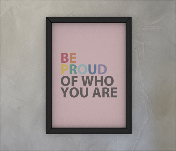 dobra - Quadro - Be Proud Of Who You Are