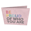 dobra - Nova Carteira Clássica - Be Proud Of Who You Are